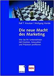 Book Cover: Die neue Macht des Marketing - Wie Sie Ihr Unternehmen mit Emotion, Innovation und Präzsion profilieren